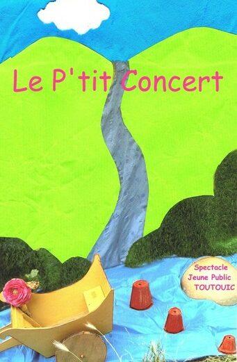 Le P'tit Concert Compagnie Toutouic spectacle pour enfants